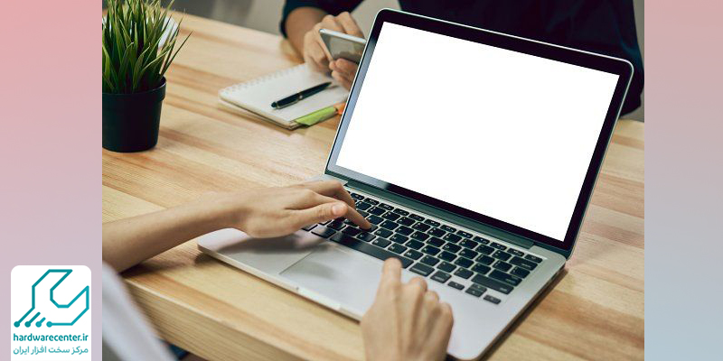 سفید شدن صفحه لپ تاپ